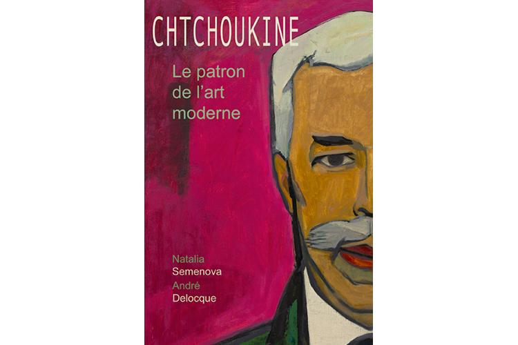 Chtchoukine : le patron de l'art moderne
